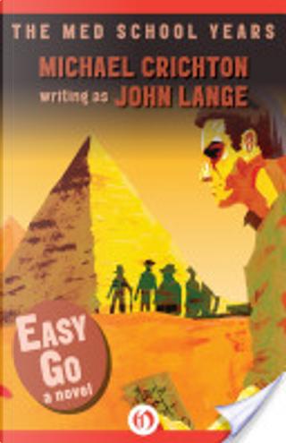 Easy Go by Michael Crichton