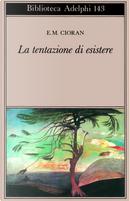 La tentazione di esistere by Emil M. Cioran