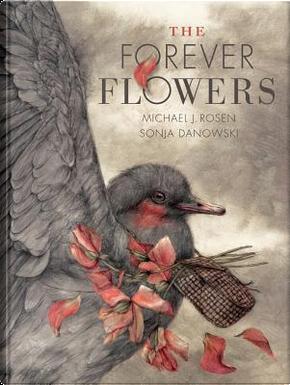 The Forever Flowers by Michael J. Rosen