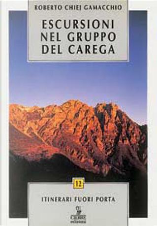 Escursioni nel gruppo del Carega by Roberto Chiej Gamacchio