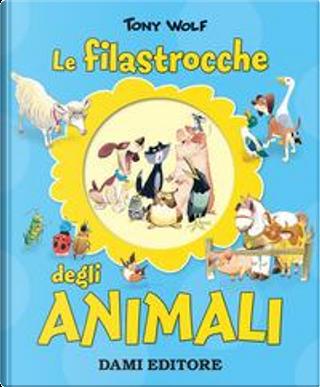 Le filastrocche degli animali by Casalis Anna