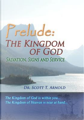 Prelude by Dr. Scott T. Arnold