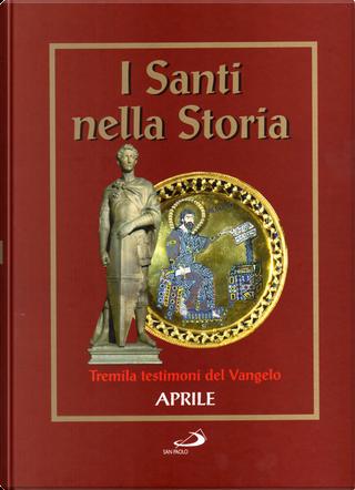 I santi nella storia - vol. 4 by AA. VV.