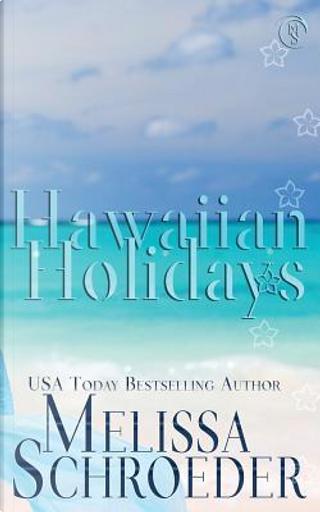 Hawaiian Holidays by Melissa Schroeder