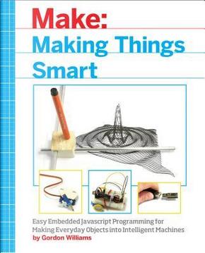 Making Things Smart by Gordon F. Williams