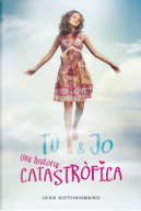 Tu i jo: una història catastròfica by Jess Rothenberg