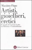 Artisti, gioiellieri, eretici. by Massimo Firpo