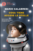 Cosa tiene accese le stelle by Mario Calabresi