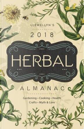 Llewellyn's Herbal Almanac 2018 by Llewellyn Publications