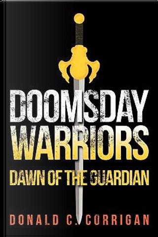 Doomsday Warriors by Donald C. Corrigan