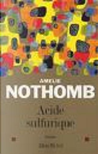 Acide sulfurique by Amelie Nothomb