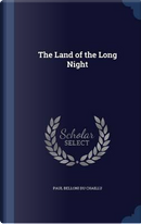 The Land of the Long Night by Paul Belloni Du Chaillu