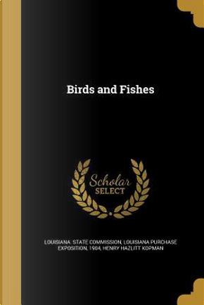 BIRDS & FISHES by Henry Hazlitt Kopman