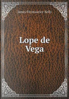 Lope de Vega by James Fitzmaurice-Kelly