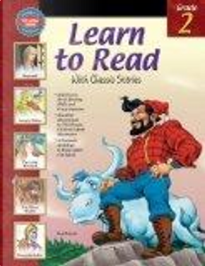 Learn to Read With Classic Stories, Grade 2 by School Specialty Publishing, Vincent Douglas