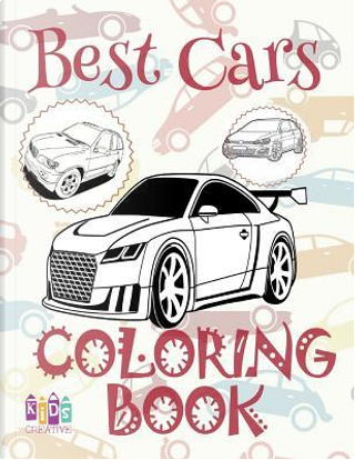 ✌ Best Cars ✎ Cars Coloring Book Young Boy ✎ Coloring Book 7 Year Old ✍ (Colouring Book Kids) Coloring Book Easel by Kids Creative Publishing