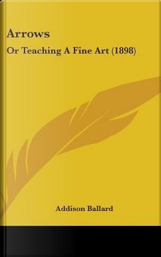Arrows by Addison Ballard