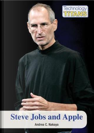 Steve Jobs and Apple by Andrea C. Nakaya
