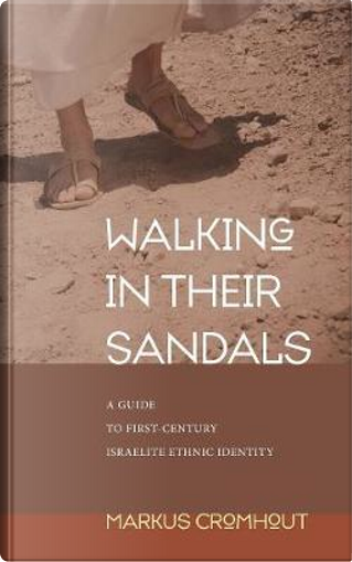 Walking in Their Sandals by Markus Cromhout