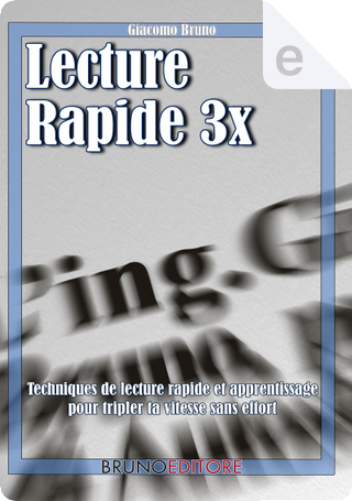 Lecture Rapide 3x by Giacomo Bruno