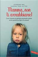 Mamma, non ti arrabbiare! by Jeannine Mik, Sandra Teml-Jetter