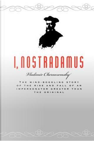 I, Nostradamus by Vladimir Chernozemsky