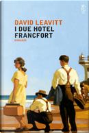 I due hotel Francfort by David Leavitt