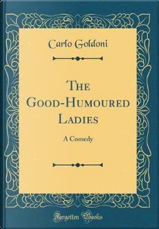 The Good-Humoured Ladies by Carlo Goldoni