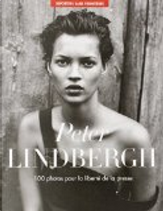 100 photos pour la liberté de la presse by Peter Lindbergh
