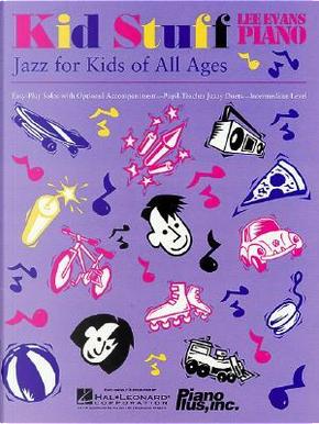 Kid Stuff by Lee Evans