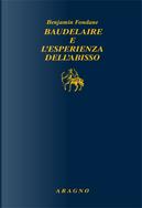Baudelaire e l'esperienza dell'abisso by Benjamin Fondane