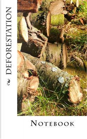 Deforestation by Wild Pages Press