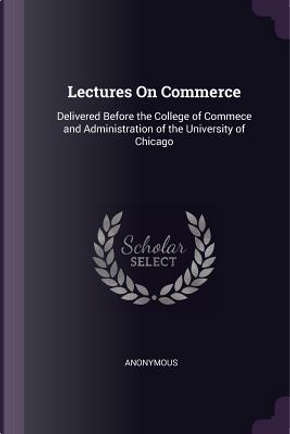 Lectures on Commerce by ANONYMOUS