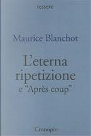 L'eterna ripetizione-Après coup by Maurice Blanchot