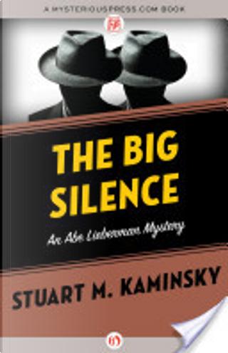 The Big Silence by Stuart M. Kaminsky