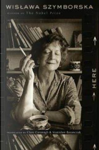 Here by Wislawa Szymborska