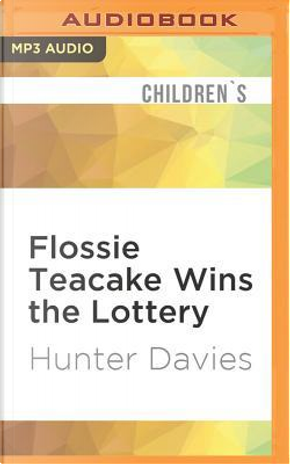 Flossie Teacake Wins the Lottery by Hunter Davies