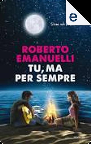 Tu ma per sempre by Roberto Emanuelli