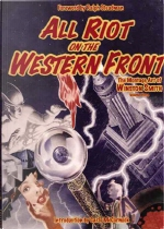 All Riot on the Western Front by Ralph Steadman, Winston Smith