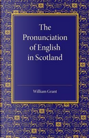 The Pronunciation of English in Scotland by William Grant