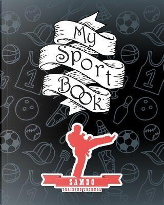 My sport book - Sambo training journal by Till Hunter