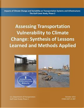 Impacts of Climate Change and Variability on Transportation Systems and Infrastructure by United States Department of Transportation