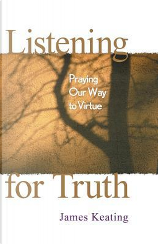 Listening for Truth by James Keating