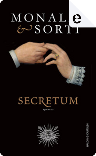Secretum by Rita Monaldi, Francesco Sorti
