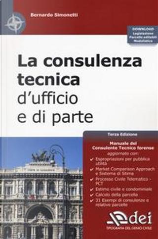La consulenza tecnica d'ufficio e di parte. Con Contenuto digitale per download by Bernardo Simonetti