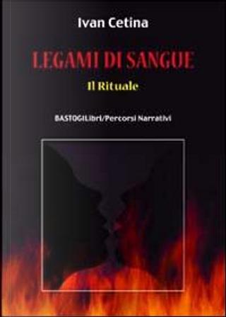 Legami di sangue. Il rituale by Ivan Cetina
