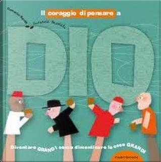 Il coraggio di pensare a Dio by Domenico Barrilà