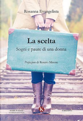 La scelta by Rosanna Evangelista
