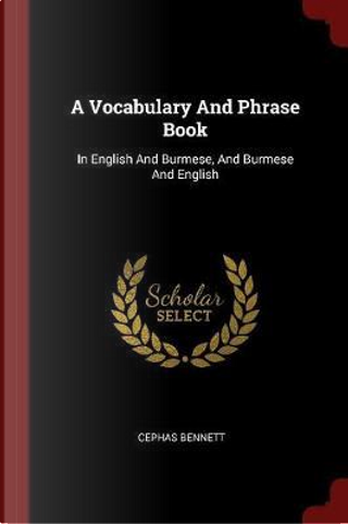 A Vocabulary and Phrase Book by Cephas Bennett