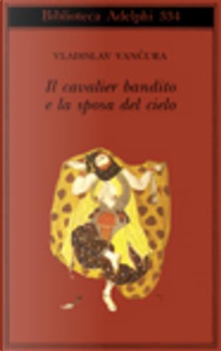 Il cavalier bandito e la sposa del cielo by Vladislav Vancura